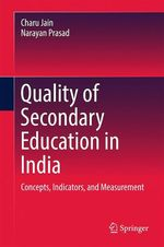 Quality of Secondary Education in India  - Narayan Prasad - Charu Jain