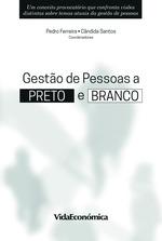 Gestão de Pessoas a Preto e Branco  - Paula Arriscado - Jose Soares - Daniel Bessa - Paulo Duar - Tiago Brandao - Helena Agueda Marujo - Leonor Castro - Bianca Sousa