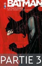 Batman - Cataclysme - Partie 3