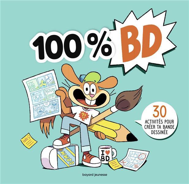 100% BD ; 30 activités pour créer ta bande dessinée