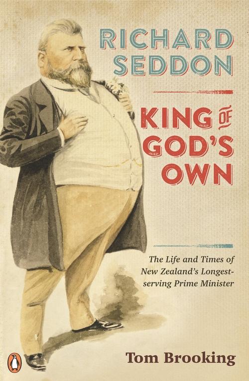 Richard Seddon: King of God's Own