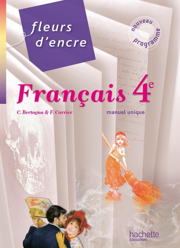 Fleurs D'Encre; Francais ; 4eme ; Livre De L'Eleve (Edition 2011)