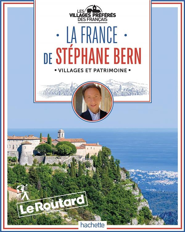 Guide du Routard ; la France de Stéphane Bern ; villages et patrimoine