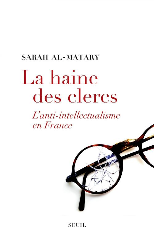 La haine des clercs ; l'anti-intellectualisme en France