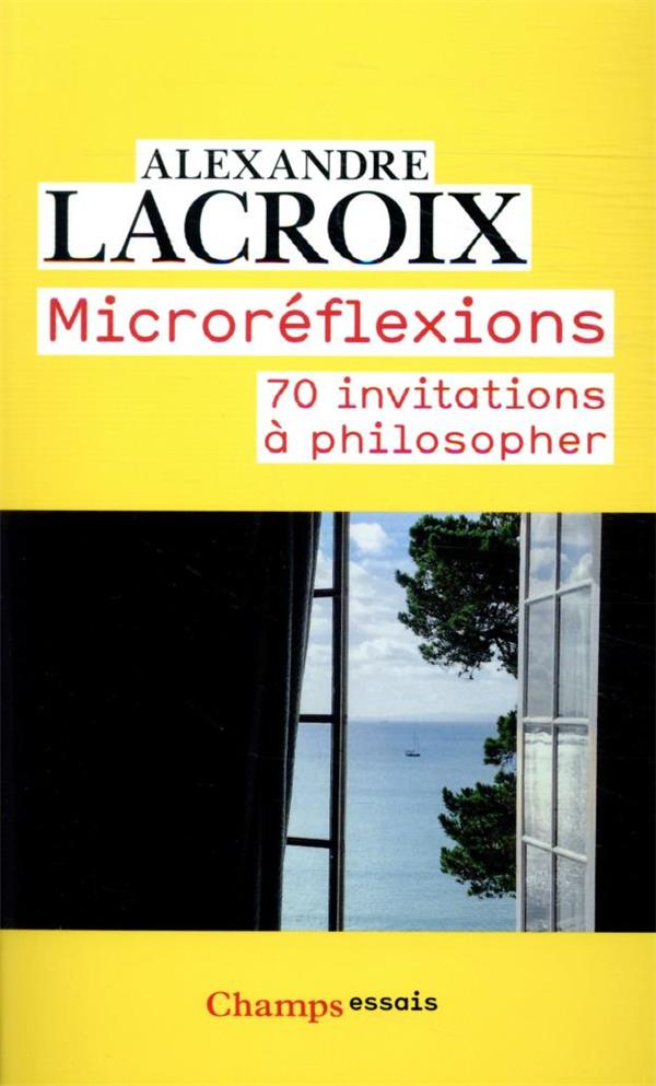 Microréflexions ; 70 invitations à philosopher