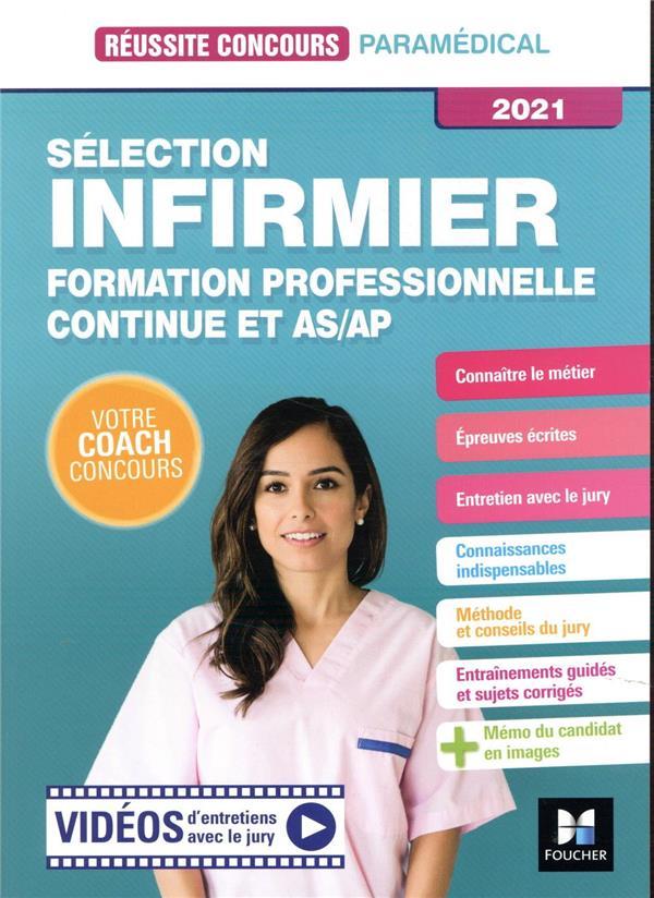 Réussite concours ; sélection infirmier ; formation professionnelle continue et AS/AP (édition 2021)
