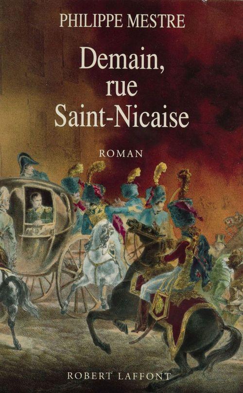 Demain, rue Saint-Nicaise  - Philippe Mestre