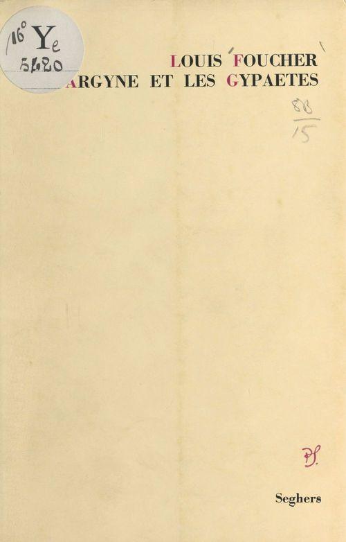 Argyne et les Gypaètes  - Louis Foucher