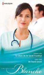 Vente Livre Numérique : Le choix du Dr Sarah Franklyn - Un lourd secret  - Joanna Neil - Cindy Kirk