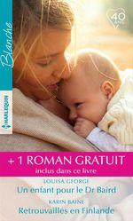 Vente EBooks : Un enfant pour le Dr Braird - Retrouvailles en Finlande - Irrépressible attirance  - Marie Ferrarella - Louisa George - Karin Baine
