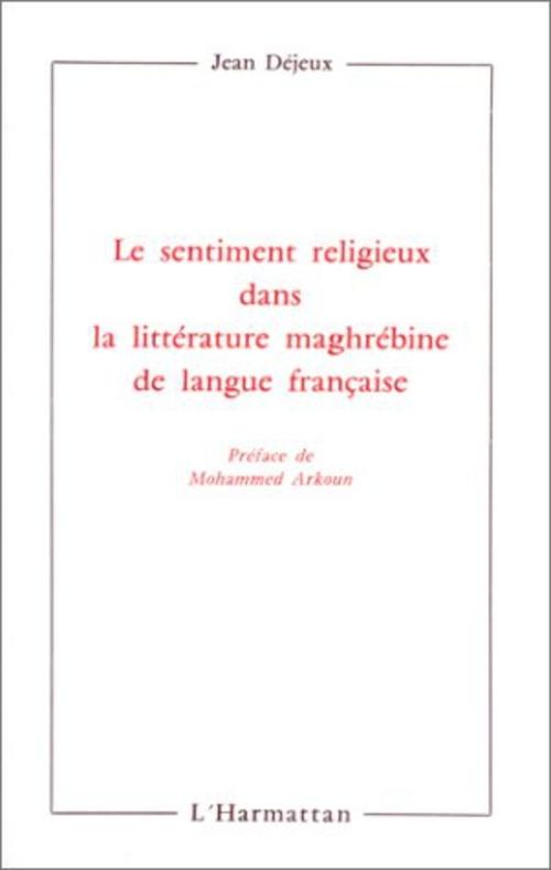 Le sentiment religieux dans la littérature maghrébine de langue française