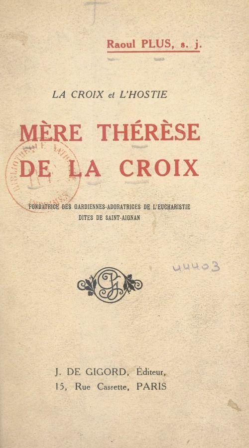 La Croix et l'Hostie : Mère Thérèse de la Croix