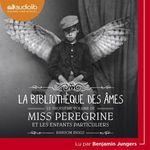 Vente AudioBook : Miss Peregrine et les enfants particuliers 3 - La Bibliothèque des âmes  - Ransom Riggs
