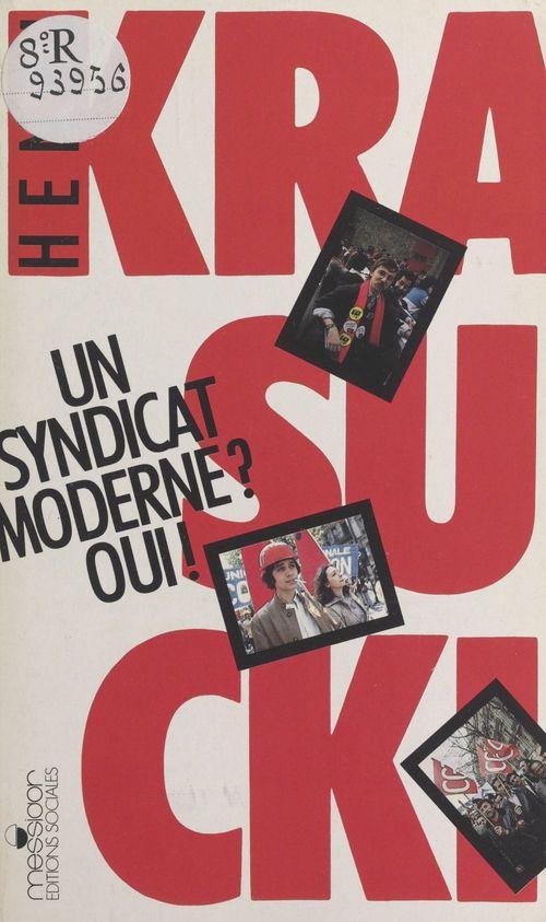 Un syndicat moderne ? oui !