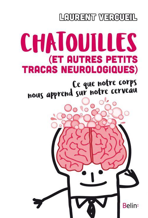 Chatouilles (et autres petits tracas neurologiques) ; ce que notre corps nous apprend sur notre cerveau