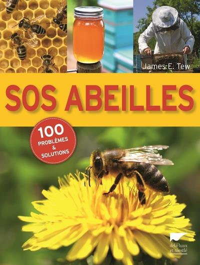 Sos abeilles ; 100 problèmes et solutions