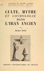 Culte, mythe et cosmologie dans l'Iran ancien : le problème zoroastrien et la tradition mazdéenne