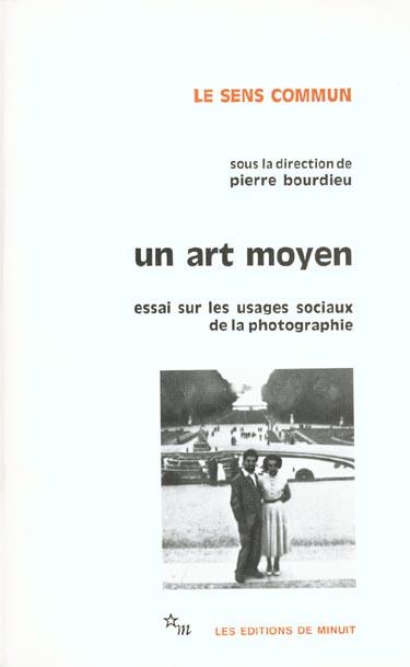 Un art moyen ; essai sur les usages sociaux de la photographie