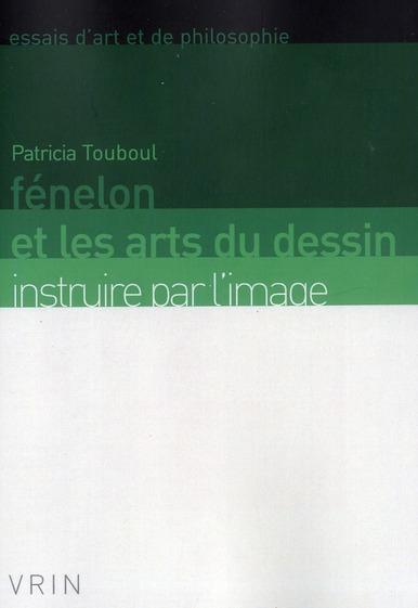 Fénelon et les arts du dessin ; instruire par l'image