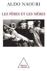 Vente Livre Numérique : Les Pères et les Mères  - Aldo Naouri