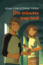 Vente Livre Numérique : Dix minutes trop tard  - Jean-Christophe Tixier