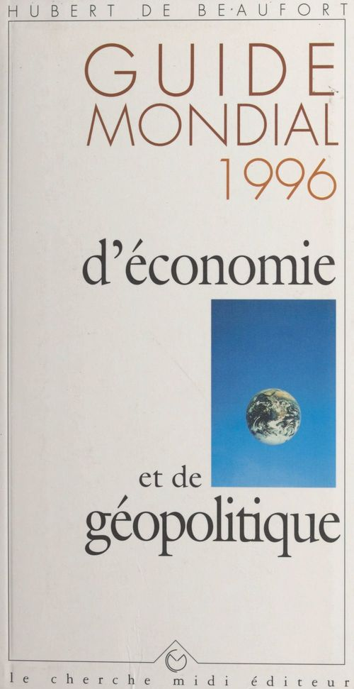 Guide mondial 1996 d'économie et de géopolitique