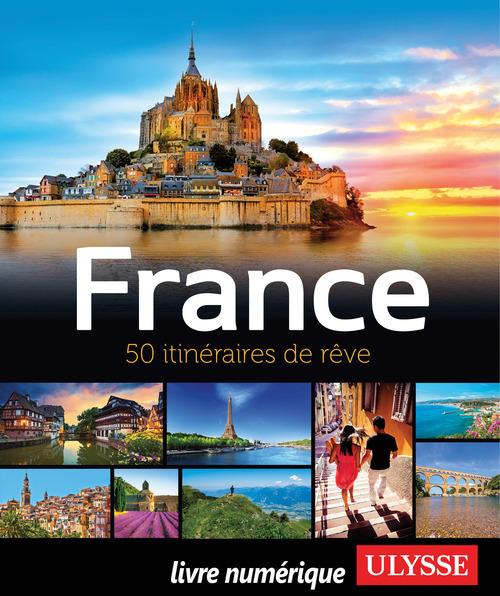 France ; 50 itinéraires de rêve (édition 2017)