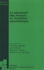 Le placement des mineurs en institution psychiatrique  - Françoise Digneffe - Françoise Tulkens - Jean Gillardin - Michel Van de Kerchove