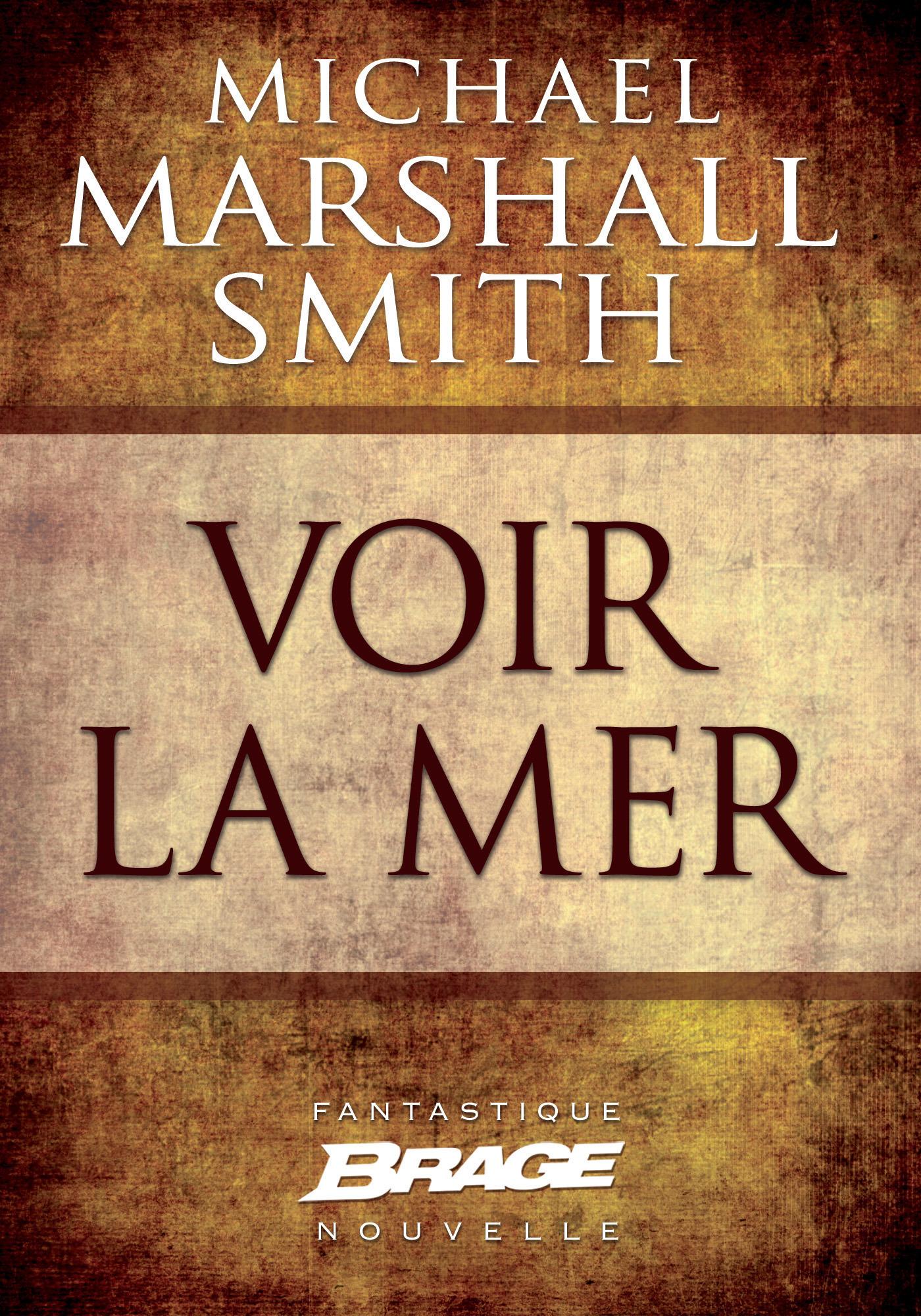 Vente EBooks : Voir la mer  - Michael Marshall Smith