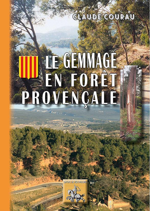 Le gemmage en forêt provençale