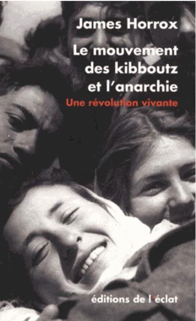 Le mouvement des kibboutz et l'anarchie, une révolution vivante