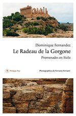 Vente Livre Numérique : Le radeau de la Gorgone. Promenades en Sicile  - Dominique Fernandez