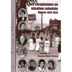 Des européennes en situation coloniale ; Algérie, 1830-1939