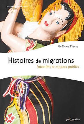 Histoires de migrations ; intimités et espaces publics