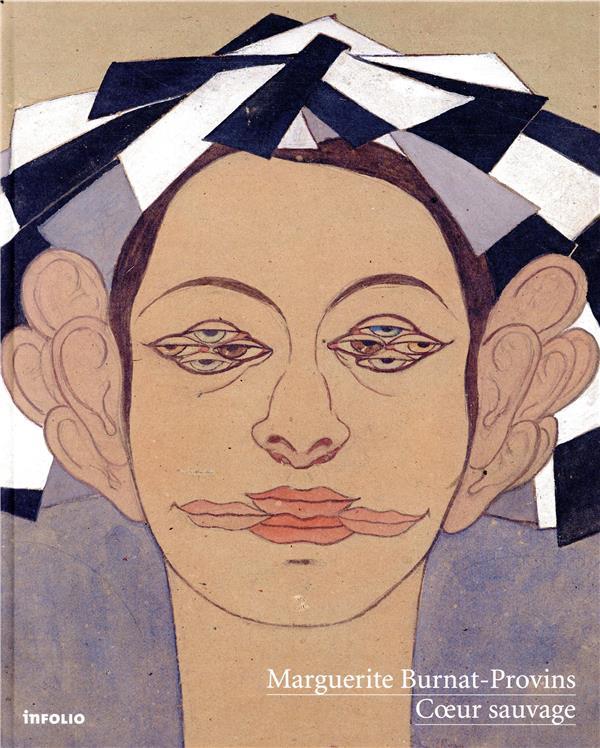 Marguerite Burnat-Provins ; coeur sauvage