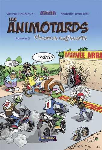 Les animotards t.2 ; chromes rugissants