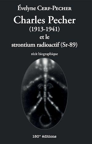 Charles Pecher (1913-1941) et le strontium radioactif (Sr-89)