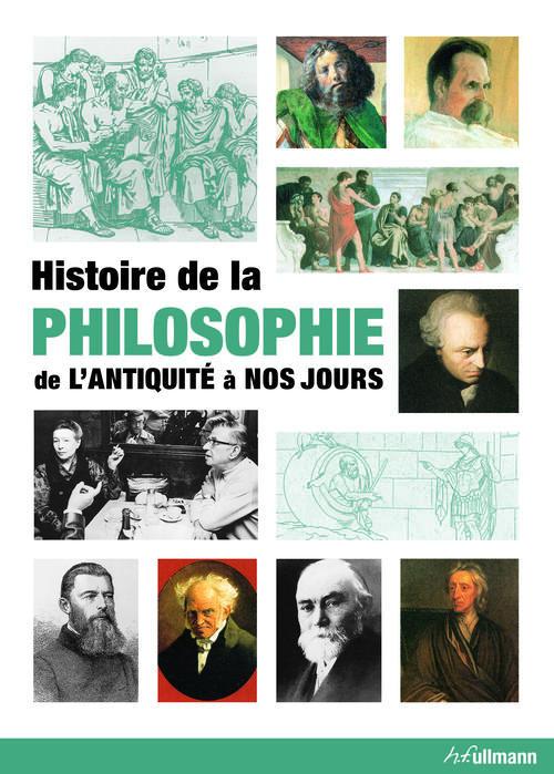 Histoire de la philosophie ; de l'Antiquite à nos jours