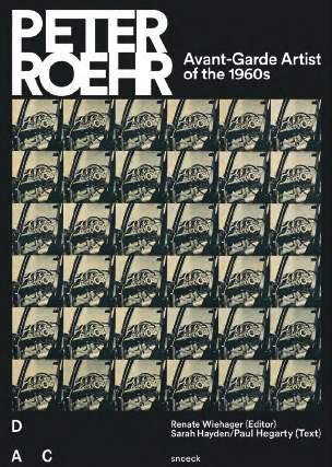 Peter Roehr ; avant-garde artist of the 1960s