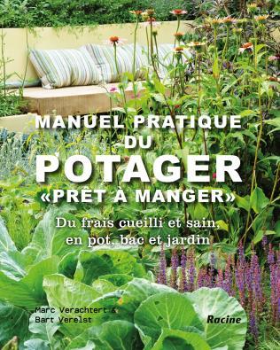 Manuel pratique du potager ; pour des légumes prêts à manger