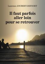 Vente EBooks : Il faut parfois aller loin pour se retrouver  - Laurence Joubert-Defoort