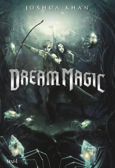 Shadow magic t.2 ; dream magic