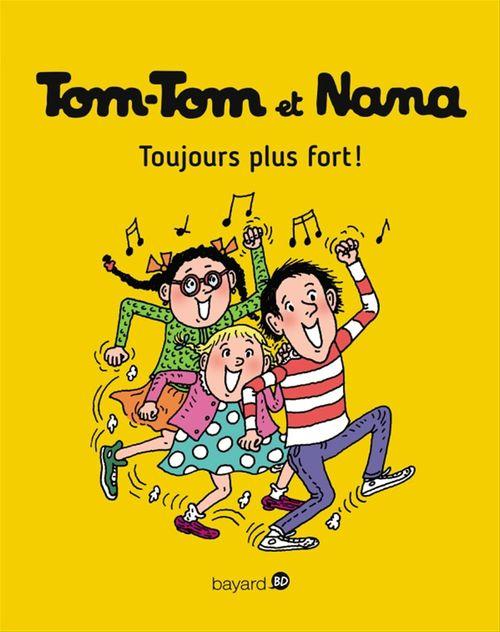 Tom-Tom et Nana T.29 ; toujours plus fort !