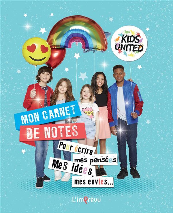 KIDS UNITED ; mon carnet de notes ; pour écrire mes pensées, mes idées, mes envies...