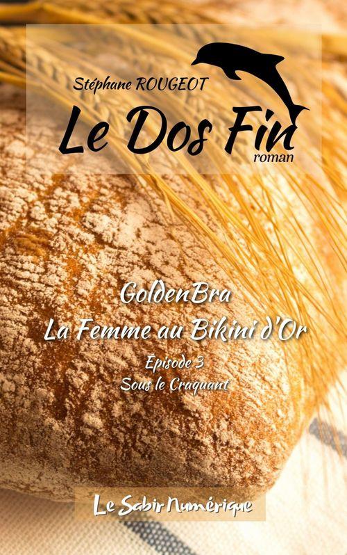 GoldenBra, La Femme au Bikini d'Or, Ep3 : Sous le Craquant