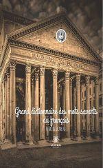 Vente EBooks : Grand dictionnaire des mots savants du français :