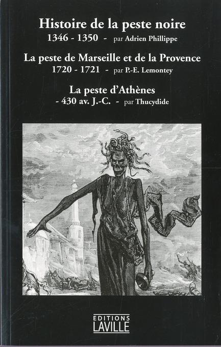 Histoire de la peste noire ; la peste de Marseille et de Provence ; la peste d'Athènes