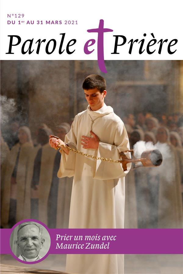 Parole et priere n.129 ; mars 2021 ; prier un mois avec maurice zundel