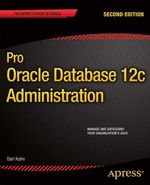 Pro Oracle Database 12c Administration  - Darl Kuhn
