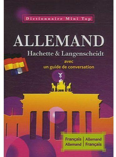 Mini Top ; Dictionnaire Hachette & Langenscheidt ; Allemand-Francais / Francais-Allemand ; Avec Un Guide De Conversation